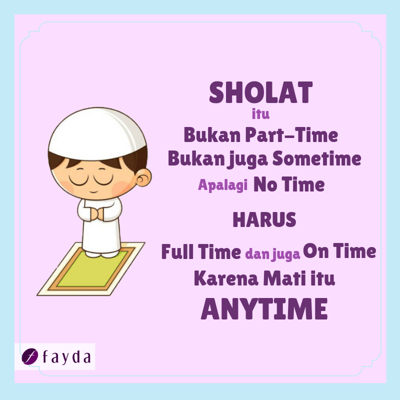 """Sholat Harus Full Time dan On Time"""